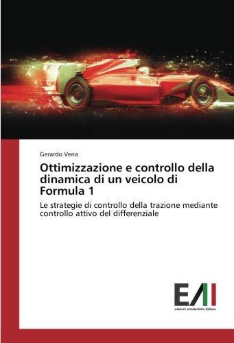 Ottimizzazione e controllo della dinamica di un veicolo di Formula 1: Le strategie di controllo della trazione mediante controllo attivo del differenziale