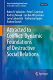 Image of Attracted to Conflict: Dynamic Foundations of Destructive Social Relations (Peace Psychology Book Series)