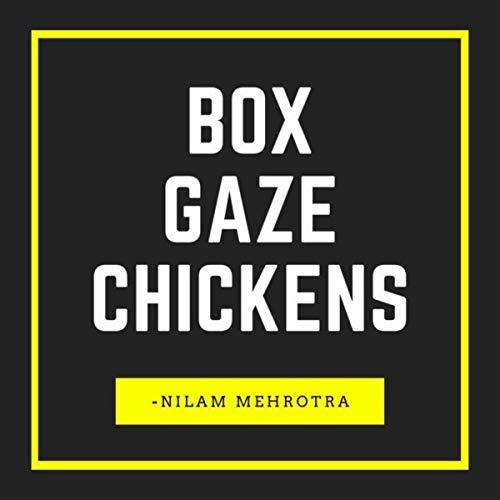 Box Gaze Chickens