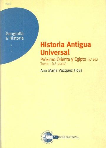 Historia antigua universal. proximo oriente y Egipto *tomo 1*
