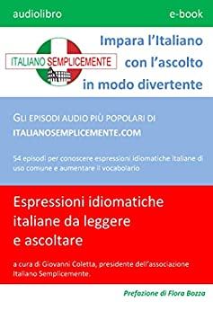 [Giovanni Coletta]のImpara l'Italiano con l'ascolto in modo divertente (n. 1): GLI EPISODI AUDIO PIÙ POPOLARI DI ITALIANOSEMPLICEMENTE.COM (Italian Edition)
