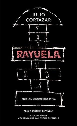 Rayuela. Edición conmemorativa / Hopscotch. Commemorative Edition (Edición conmemorativa de la RAE y la ASALE)