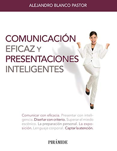 Comunicación eficaz y presentaciones inteligentes (Libro Práctico)