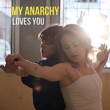 My anarchy loves you