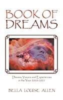 Book of Dreams: Dreams, Visions and Experiences in the Year 2020-2021