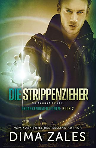 Die Strippenzieher - The Thought Pushers (Gedankendimensionen, Band 2)