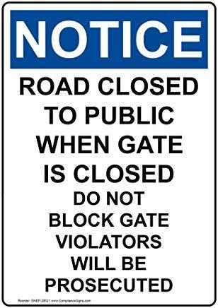 Notice Road gesloten voor publiek wanneer poort OSHA veiligheidsbord, aluminium, metalen waarschuwingsborden, prive-bord, kennisgeving bord, tuinhek bord, 8