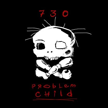 Problem Childs 730 - EP