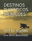 DESTINOS TURÍSTICOS BILINGÜES: CCFF DE TURISMO ( Agencias de viajes, Guía e información Turística)