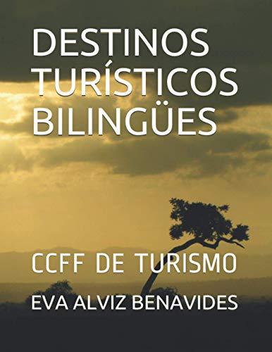 DESTINOS TURÍSTICOS BILINGÜES: CCFF DE TURISMO ( Agencias