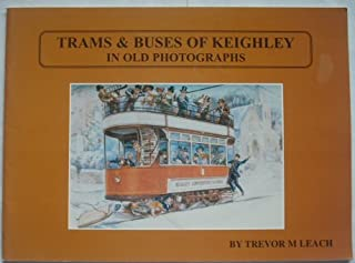 Trams and Buses of Keighley in Old Photographs