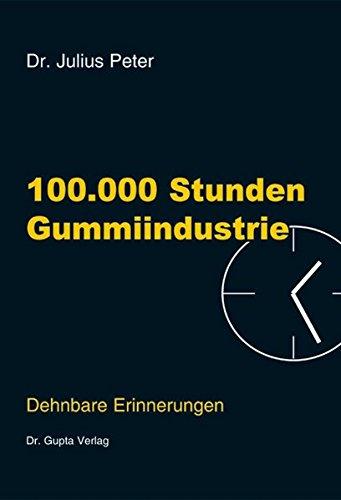 100000 Stunden Gummiindustrie: Dehnbare Erinnerungen