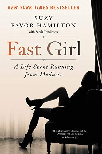 Compare Textbook Prices for Fast Girl: A Life Spent Running from Madness Reprint Edition ISBN 9780062346209 by Hamilton, Suzy Favor