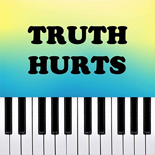 Truth Hurts - Piano Rendition