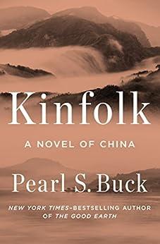 Kinfolk: A Novel of China (Oriental Novels of Pearl S. Buck) (English Edition) par [Pearl S. Buck]