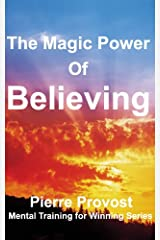 The Magic Power Of Believing (Mental Training for Winning Book 2) Kindle Edition