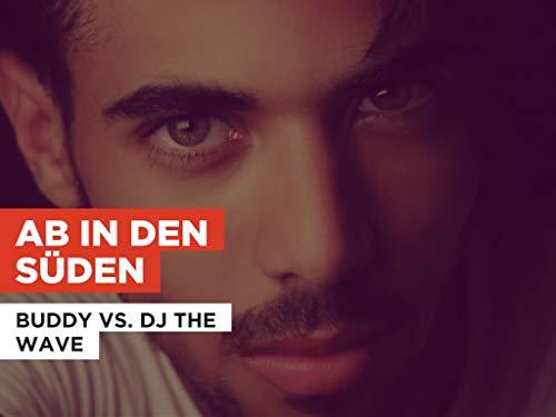 Ab In Den Süden al estilo de Buddy Vs. DJ The Wave