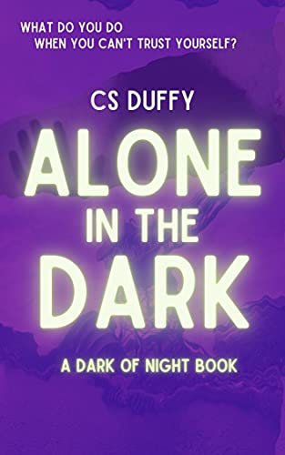 Alone in the Dark: A gripping psychological suspense thriller you won't be able to put down. (Dark of Night Book 6) (English Edition)