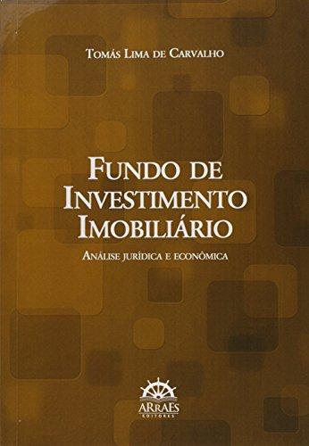 Fundo de Investimento Imobiliário: Análise Jurídica e Econômica