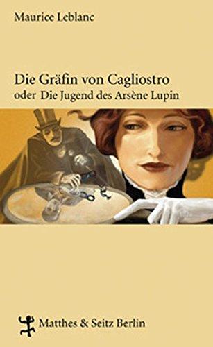 Die Gräfin Cagliostro oder die Jugend des Arsène Lupin (Französische Bibliothek)
