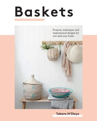 Compare Textbook Prices for Baskets: Projects, techniques and inspirational designs for you and your home Illustrated Edition ISBN 9781787132702 by N'Diaye, Tabara,Lange, Aurelia,Wincer, Penny