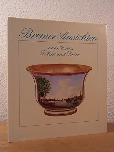 Bremer Ansichten auf Tassen, Tellern u. Dosen.