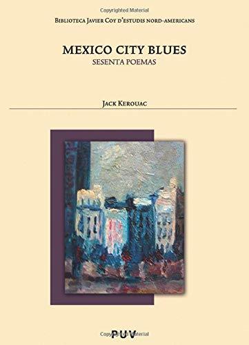 Mexico City Blues: Sesenta poemas (Biblioteca Javier Coy d'Estudis Nord-Americans, Band 58)