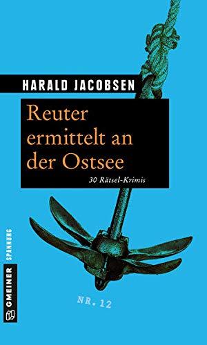 Reuter ermittelt an der Ostsee: 30 Rätsel-Krimis (Rätsel-Krimis im GMEINER-Verlag)