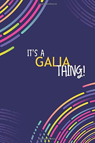 IT'S A GALIA THING: YOU WOULDN'T UNDERSTAND Lined Notebook / Journal Gift, 120 Pages, Glossy Finish