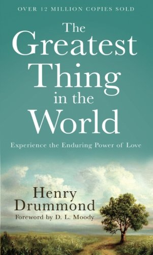 The Greatest Thing in the World: Experience the Enduring Power of Love