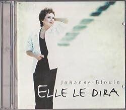 Johanne Blouin // Elle Le Dira
