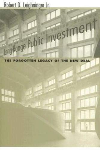 Compare Textbook Prices for Long-Range Public Investment: The Forgotten Legacy of the New Deal Social Problems and Social Issues Univ of South Carolina  ISBN 9781570036637 by Leighninger, Robert D.  Jr.