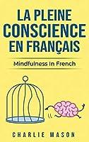La Pleine Conscience En Français/ Mindfulness In French