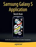 Samsung Galaxy S Application Sketch Book: For the S4, S3, and SII Android-Enabled Smartphones