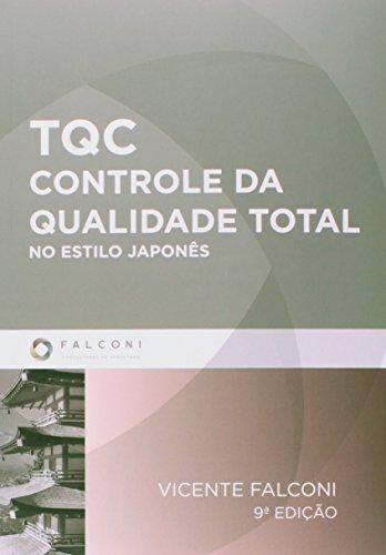 TQC. Controle da Qualidade Total no Estilo Japonês