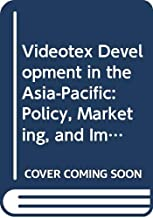 Videotex development in the Asia-Pacific: Policy, marketing, and implications