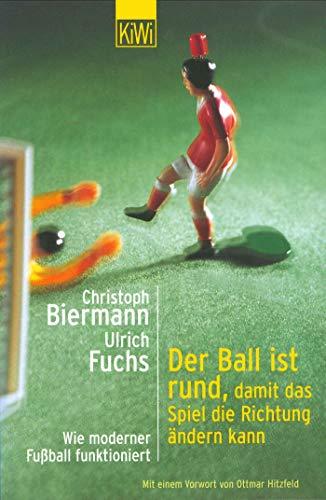 Der Ball ist rund, damit das Spiel die Richtung ändern kann: Wie moderner Fussball funktioniert