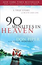 Don Piper: 90 Minutes in Heaven : A True Story of Death and Life (Hardcover); 2007 Edition