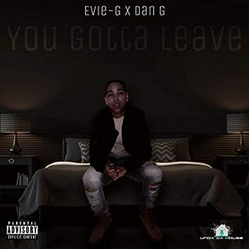 You Gotta Leave (feat. Dan G)