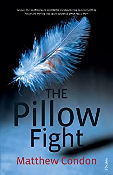 The Pillow Fight by [Matthew Condon]