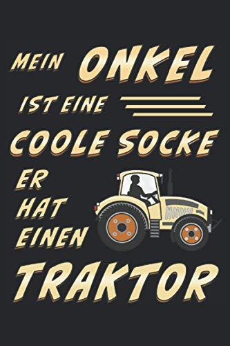 MEIN ONKEL IST EINE COOLE SOCKE ER HAT EINEN TRAKTOR: Coole Socke Traktor, Liniert, kariert und punktiertes Notizbuch-Tagebuch bzw. Übungsbuch mit 120 Seiten