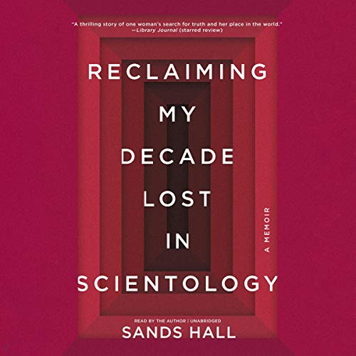 Reclaiming My Decade Lost in Scientology  By  cover art