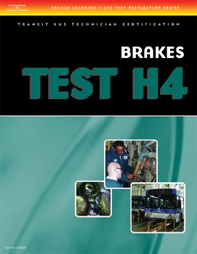 Brakes Test H4: Transit Bus Technician Certification[ BRAKES TEST H4: TRANSIT BUS TECHNICIAN CERTIFICATION ] by Delmar Thomson Learning (Author ) on Apr-27-2006 Paperback
