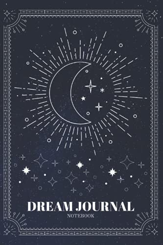 Dream Journal Notebook: Diary with Guided Prompts to Record and Track Your Dreams, Interpretations and Thoughts before Sleeping. Ideal Gift for Women, Girls, Men – Moon and Stars Theme