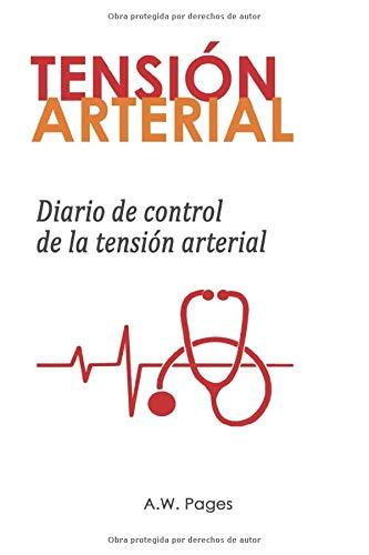 TENSIÓN ARTERIAL: Diario para apuntar los valores de control de la tensión arterial
