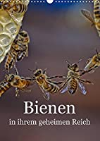 Bienen in ihrem geheimen Reich (Wandkalender 2022 DIN A3 hoch): Die Geheimnisse des Bienenstocks (Monatskalender, 14 Seiten )