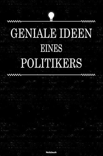 Geniale Ideen eines Politikers Notizbuch: Politiker Journal DIN A5 liniert 120 Seiten Geschenk