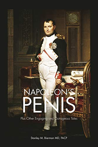 Napoleon's Penis: Plus Other Engaging and Outrageous Tales