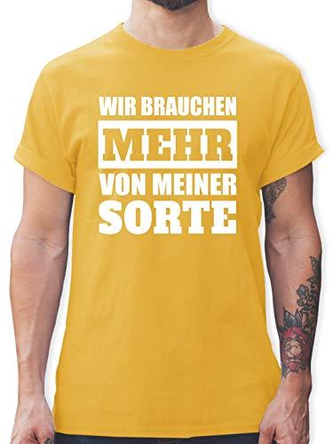 Statement Shirts - Wir brauchen mehr von meiner Sorte - weiß - L - Gelb - L190 - Tshirt Herren und Männer T-Shirts