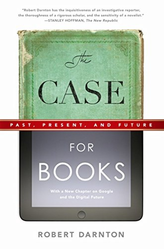 The Case for Books: Past, Present, and Future (English Edition)